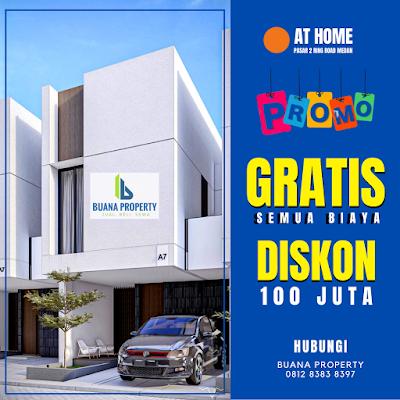 Rumah Murah Baru Di Medan Promo DISKON 100 Juta dan Free Biaya Akad (AJB, Pajak, Balik Nama) - AT HOME