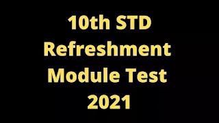 10th Refreshment Module Test 2021