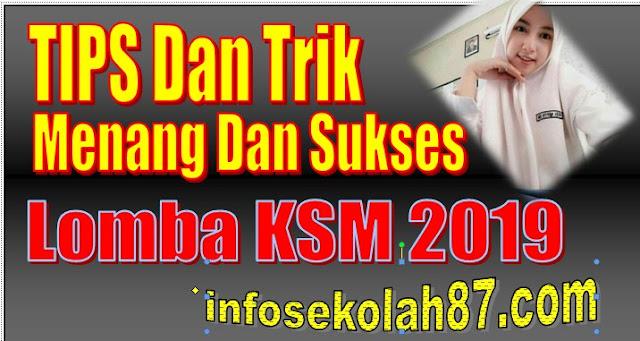 Tips dan Trik Menang Sukses Lomba KSM 2019