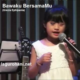 Download Lagu Rohani Bawaku BersamaMu (Grezia Ephipania)