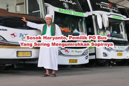 Haryanto Pemilik PO Bus Yang Sering Umrohkan Sopir Rajin Sholat