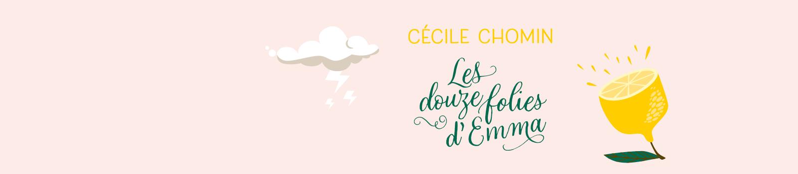 Les douze folies d'Emma, Cécile Chomin