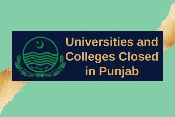 Universities and Colleges Closed in Punjab