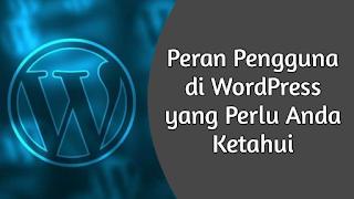 5 Peran Pengguna di WordPress