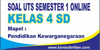 Soal UTS PKN Online Kelas 4 ( Empat ) SD Semester 1 ( Ganjil ) - Langsung Ada Nilainya