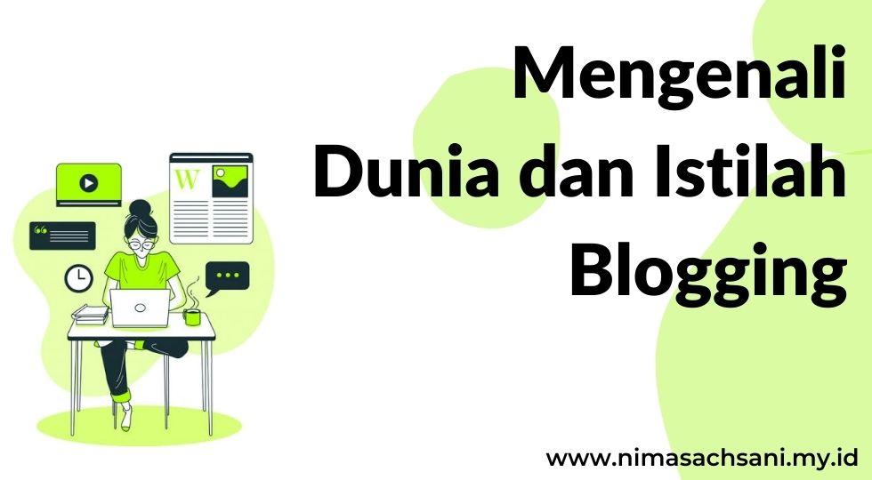 Mengenali Dunia dan Istilah Blogging