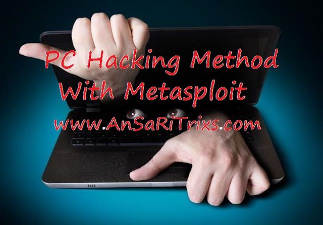 PC Hacking Method (with Metasploit)