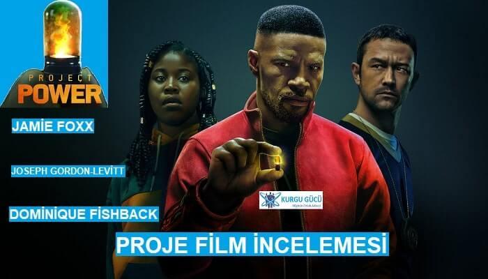 Project Power - Proje Film Konusu, Oyuncuları - Proje Film İncelemesi - Kurgu Gücü