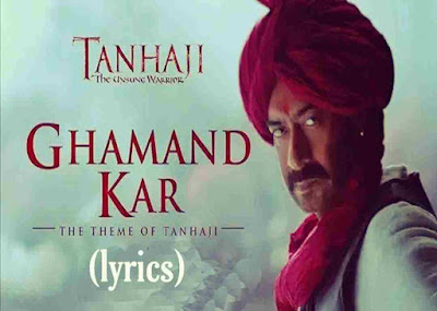 Ghamand kar lyrics - tanhaji Lyrics