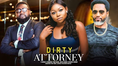 "We presents to you once again with another epic mind blowing Nigerian Nollywood movie which is titled ""Dirty Attorney ""."