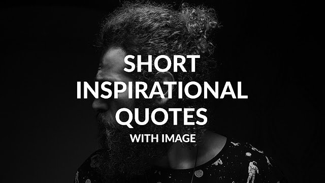 Short Inspirational Quotes With IMAGE