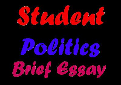 Students and Politics Brief Essay