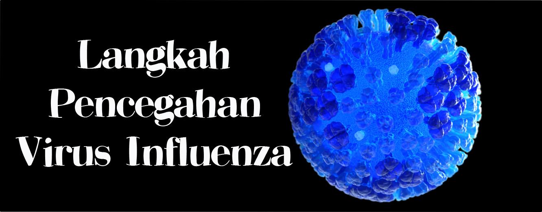 Langkah Mengelak Virus Influenza Daripada Berjangkit Kepada Kanak-Kanak