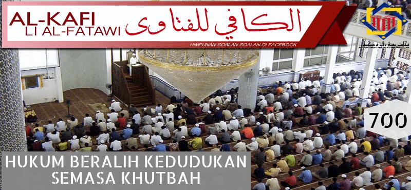 HUKUM BERALIH TEMPAT DUDUK KETIKA KHUTBAH JUMAAT - Mufti Wilayah Persekutuan