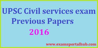 UPSC Civil Services Previous Papers - 2016 Papers Download