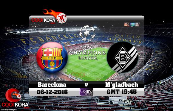 مشاهدة مباراة برشلونة وبوروسيا مونشنغلادباخ اليوم 6-12-2016 في دوري أبطال أوروبا