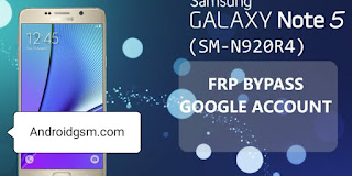 How To Download Google Account Samsung Galaxy Note 5 USA (SM-N920R4) Binary 3 FRP Baypass Unlock Tool To AndroidGSM