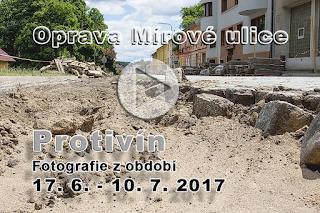 Fotoreport opravy Mírové ulice v Protivíně červenec 2017