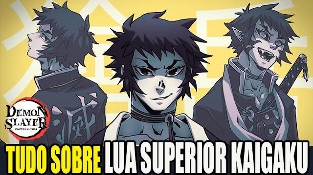 TUDO SOBRE LUA SUPERIOR KAIGAKU! Kimetsu no Yaiba