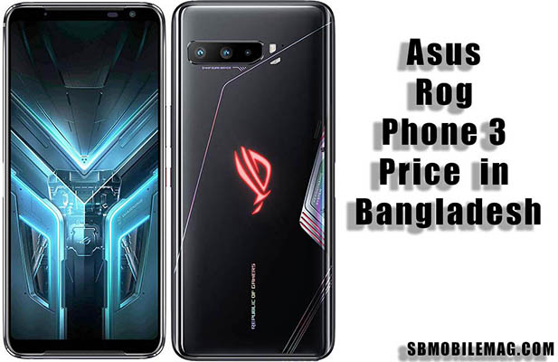 Asus Rog Phone 3 Price In Bangladesh, Asus Rog Phone 3 Price