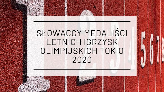 Słowaccy medaliści Letnich Igrzysk Olimpijskich Tokio 2020