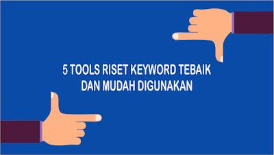 5 Tools Riset Keyword Terbaik dan Mudah Digunakan