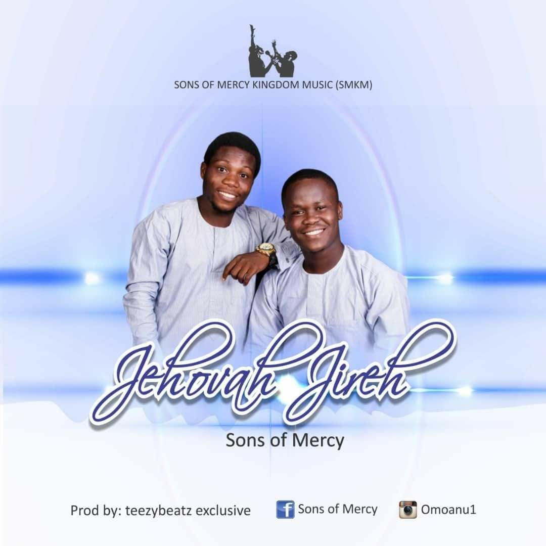 Sons Of Mercy - Jehovah Jireh Mp3 Download