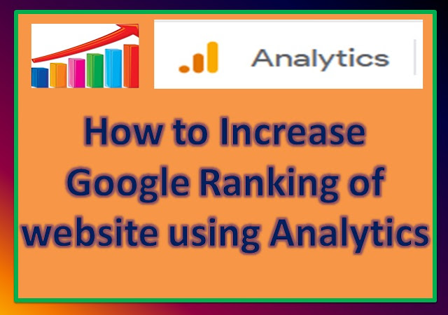 How to Increase Google Ranking of website using Analytics