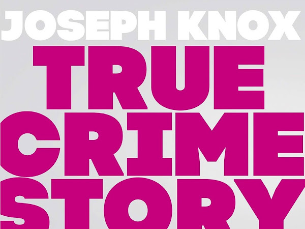 Book Review | True Crime Story by Joseph Knox