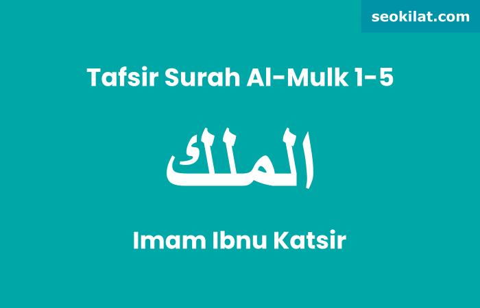 Tafsir Surah Al-Mulk ayat 1-5