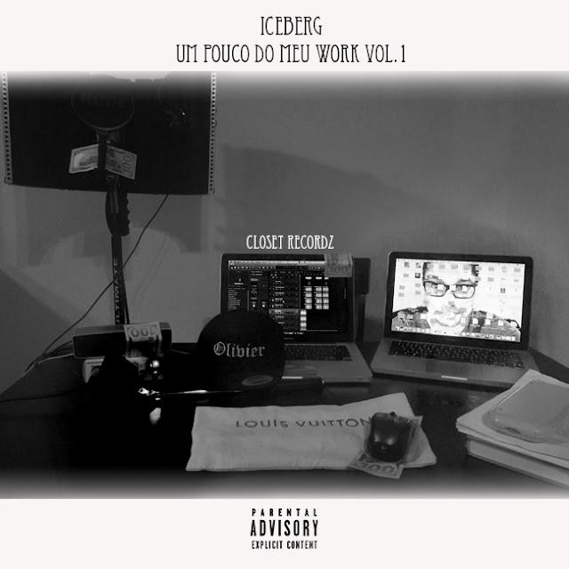 IceBerg lança o EP Um pouco do meu work Vol.1