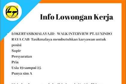Lowongan Kerja Supir PT Luxindo Raya Tasikmalaya