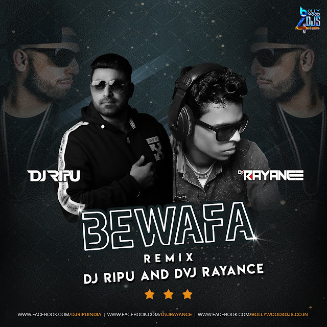 Bewafa (Remix) Dj Ripu And Dvj Rayance, Bewafa (Remix) Dj Ripu And Dvj Rayance
