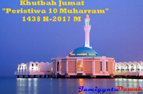 Contoh Khutbah Jumat Peristiwa 10 Muharram Terbaru 1437 H