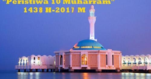 Contoh Khutbah Jumat Peristiwa 10 Muharram Terbaru 1439 H