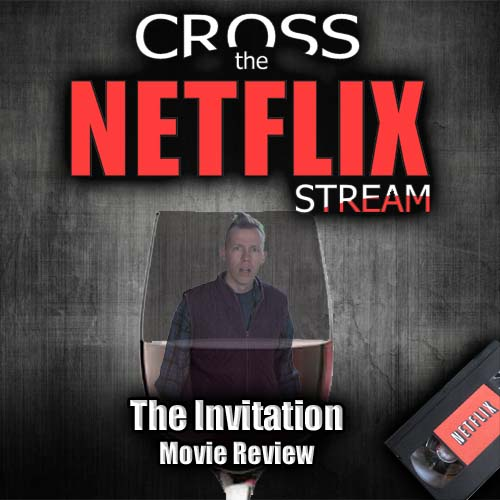 Cross the netflix stream the invitation movie review the invitation movie review stopboris Image collections