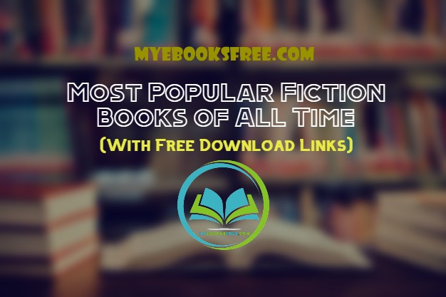 Most Popular Fiction Books of All Time - With Free Download Links