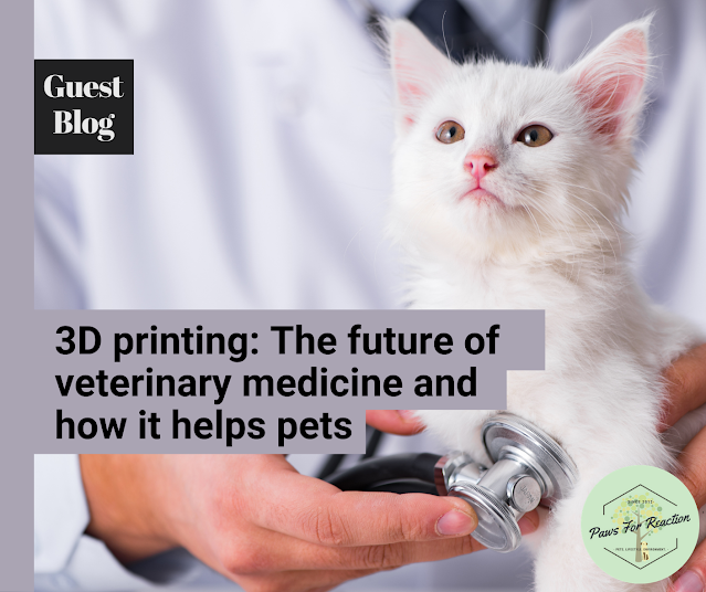 How 3D printing and regenerative medicine work & the impact on veterinary medicine