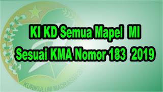 KI KD MI Semua Mapel Sesuai KMA Nomor 183 tahun 2019