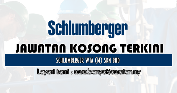 Jawatan Kosong 2019 di Schlumberger WTA (M) Sdn Bhd