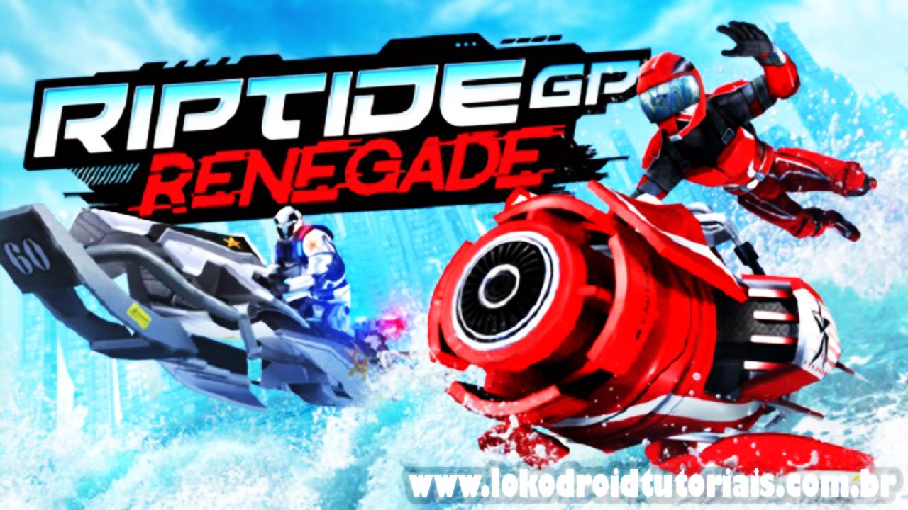Riptide GP Renegade MOD - Lokodroid Tutoriais