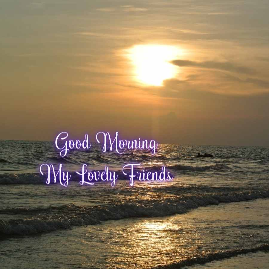 good morning to friend