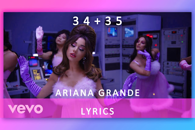 34+35 song Lyrics and Karaoke by Ariana Grande