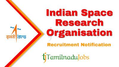 ISRO Recruitment 2019, ISRO Recruitment Notification 2019, govt jobs in India, central govt jobs, latest ISRO Recruitment Notification update