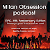 Podcast: Epic Milan Obsession 8th Anniversary Edition