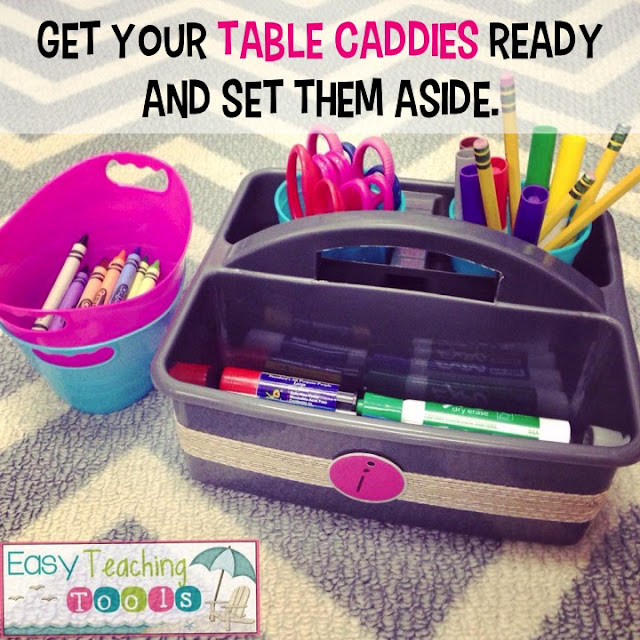 Get your supply caddies cleaned and organized.  I have students clean them out really well with a wipe.