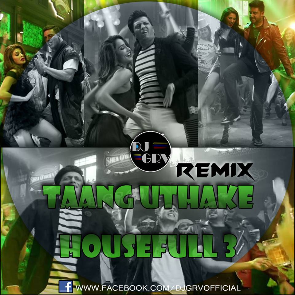 Bhagwa Rang Dj: Taang Uthake ( Housefull 3 ) DJ GRV Remix