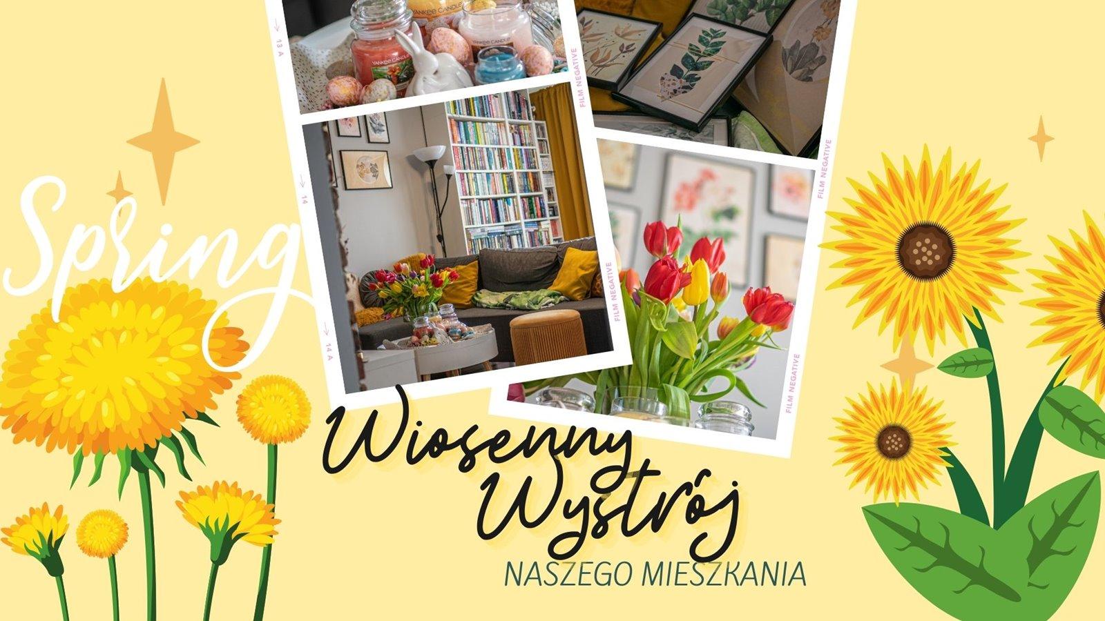 1 jak udekorować mieszkanie na wielkanoc pomysły na wystrój salonu po remoncie kolor żółty kwiatowa galeria plakatów zółte zasłony kolorowe poduszki świece yankee candle opinia