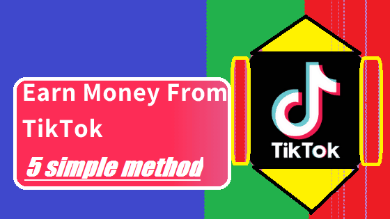 Earn money from TikTok 5 simple methods