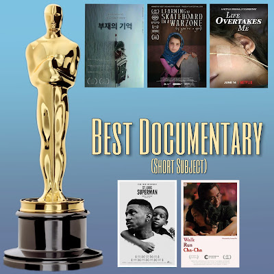 Best Documentary short subject nominees include In the Absence, Learning to Skateboard in a Warzone (If You're a Girl), Life Overtakes Me, St. Louis Superman, and Walk Run Cha Cha